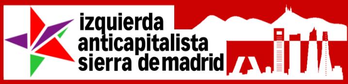 IZQUIERDA ANTICAPITALISTA - SIERRA DE MADRID -