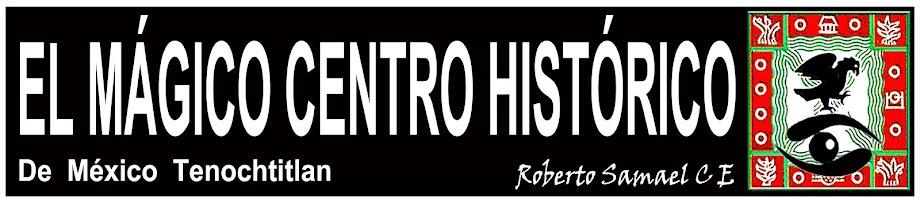EL MÁGICO CENTRO HISTÓRICO