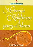 toko buku rahma: buku MENUJU KELAHIRAN YANG ALAMI, pengarang ranchman sani, penerbit raja grafindo persada