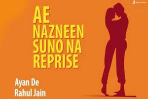 Ae Naznee Suno Na (Reprise)