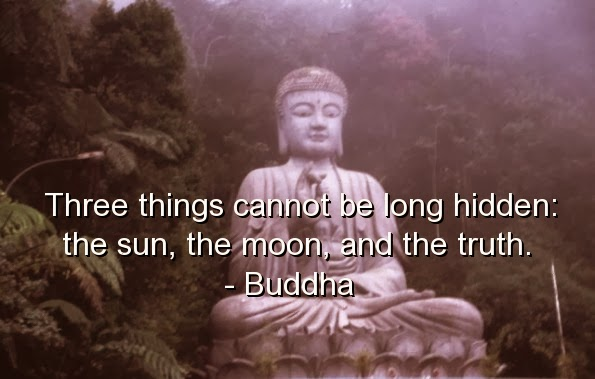 from the wise words of buddha Following the buddha's footsteps  a kind and wise man took her to the buddha  they live in monasteries and carry on the buddha's teaching the word sangha .