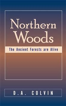 Northern Woods, the Ancient Forests are Alive