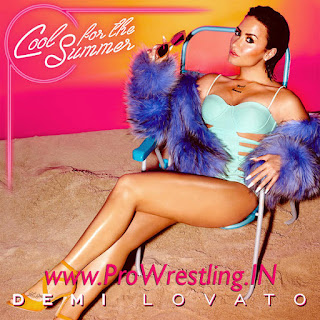 "Music » SummerSlam 2015 2nd Official Theme Song ""Cool For The Summer"" By ""Demi Lovato"" Free mp3"
