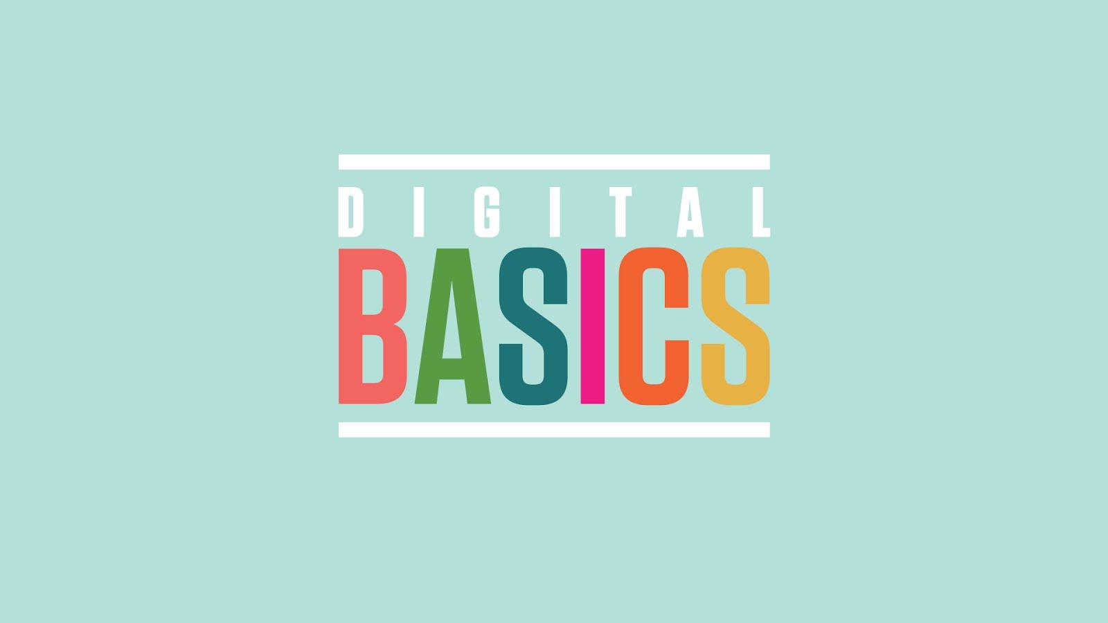 Digital Basics Class