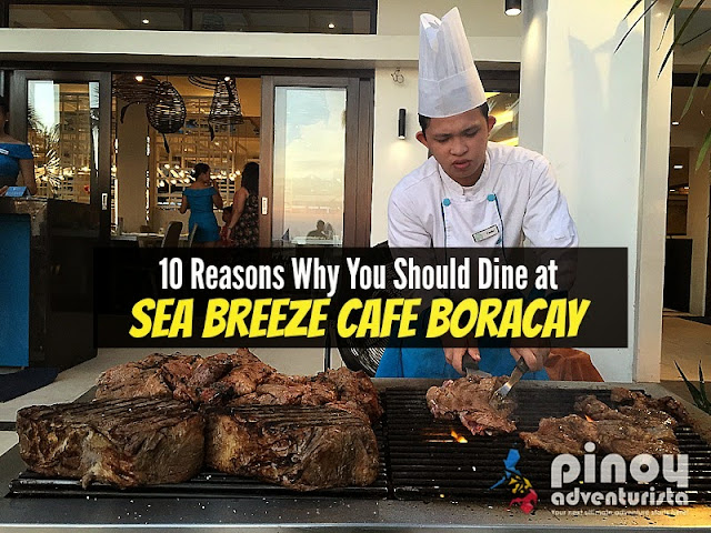 10 Reasons Why You Should Dine at Sea Breeze Cafe Boracay