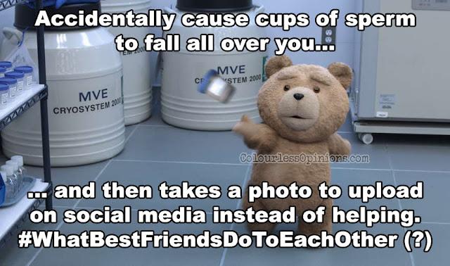 Ted 2 sperm best friend movie meme