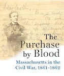 The Purchase by Blood: Massachusetts in the Civil War, 1861-1862