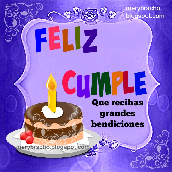 cumpleaños con mensajes cristianos, frases motivadoras de cumple con palabras cristianas de buenos deseos. Felicidades amigos.