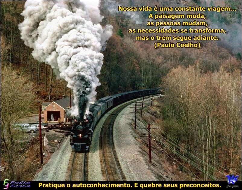 A vida é uma constante viagem ... (PAULO COELHO)