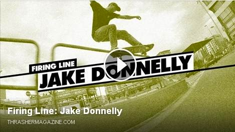 http://www.thrashermagazine.com/articles/videos/firing-line-jake-donnelly-081114/
