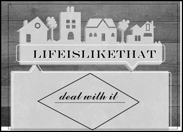 lifeislikethat