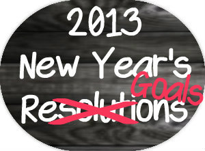 2013 New Years Resolutions