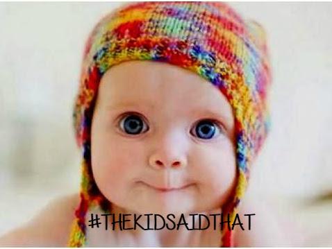 #THEKIDSAIDTHAT or #LHADETTOILBAMBINO