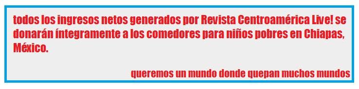 Revista Centroamérica Live! Donación a los comedores para niños de Chiapas