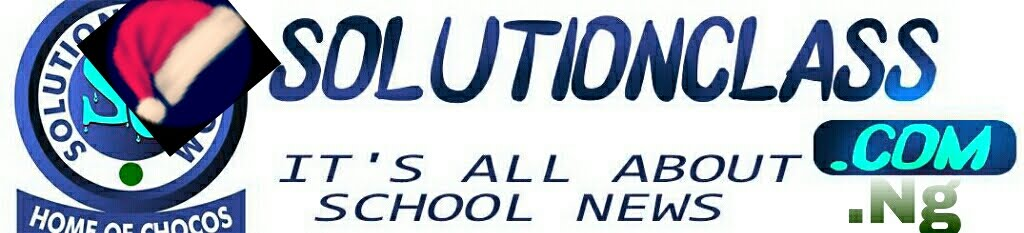 ★ SolutionClass.Com.Ng ~ Nigerian Universities, Polytechnics And Colleges News