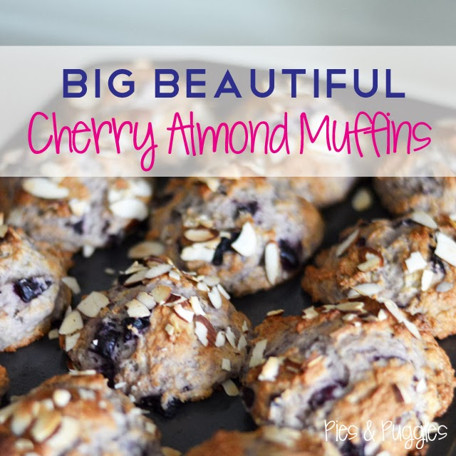 Pies and Puggles: Big Beautiful Cherry Almond Muffins