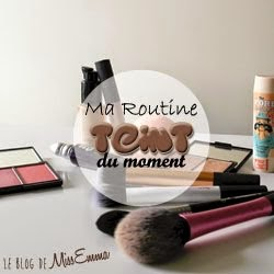 Ma Routine Teint du moment :