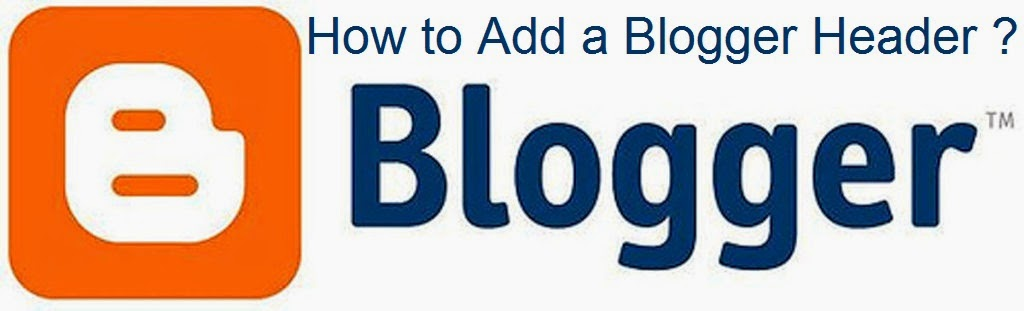 How to Add a Blogger Header : eAskme