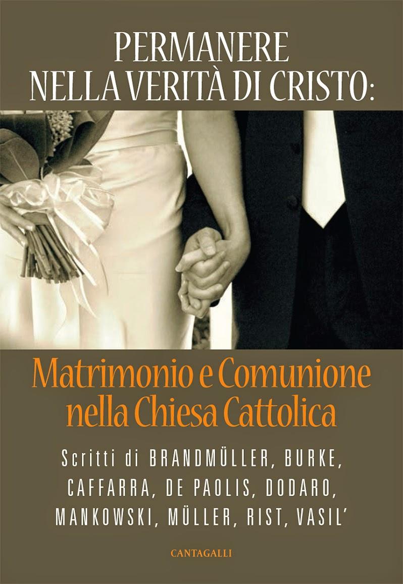 Permanere nella verità di Cristo - Matrimonio e Comunione nella Chiesa Cattolica