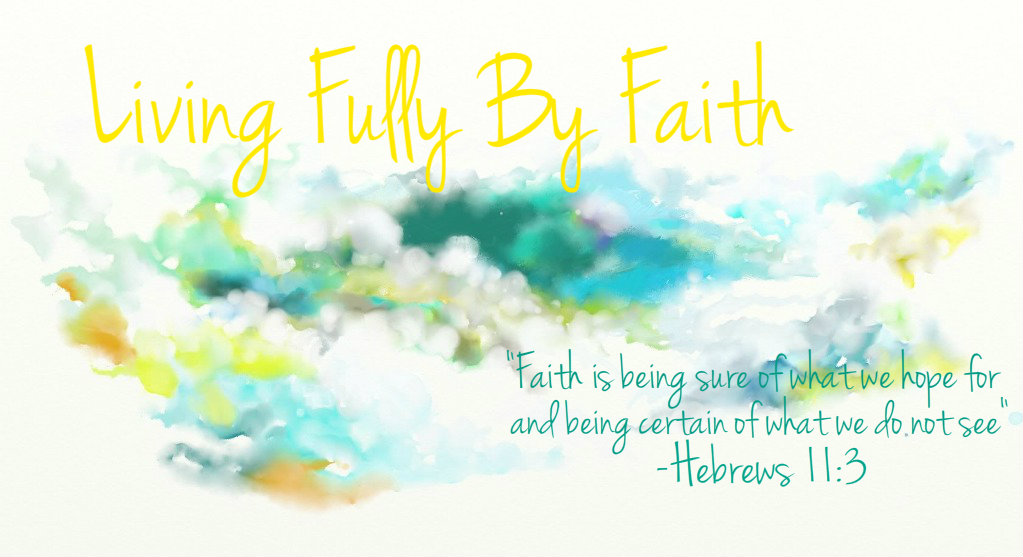 /Living Fully By Faith/