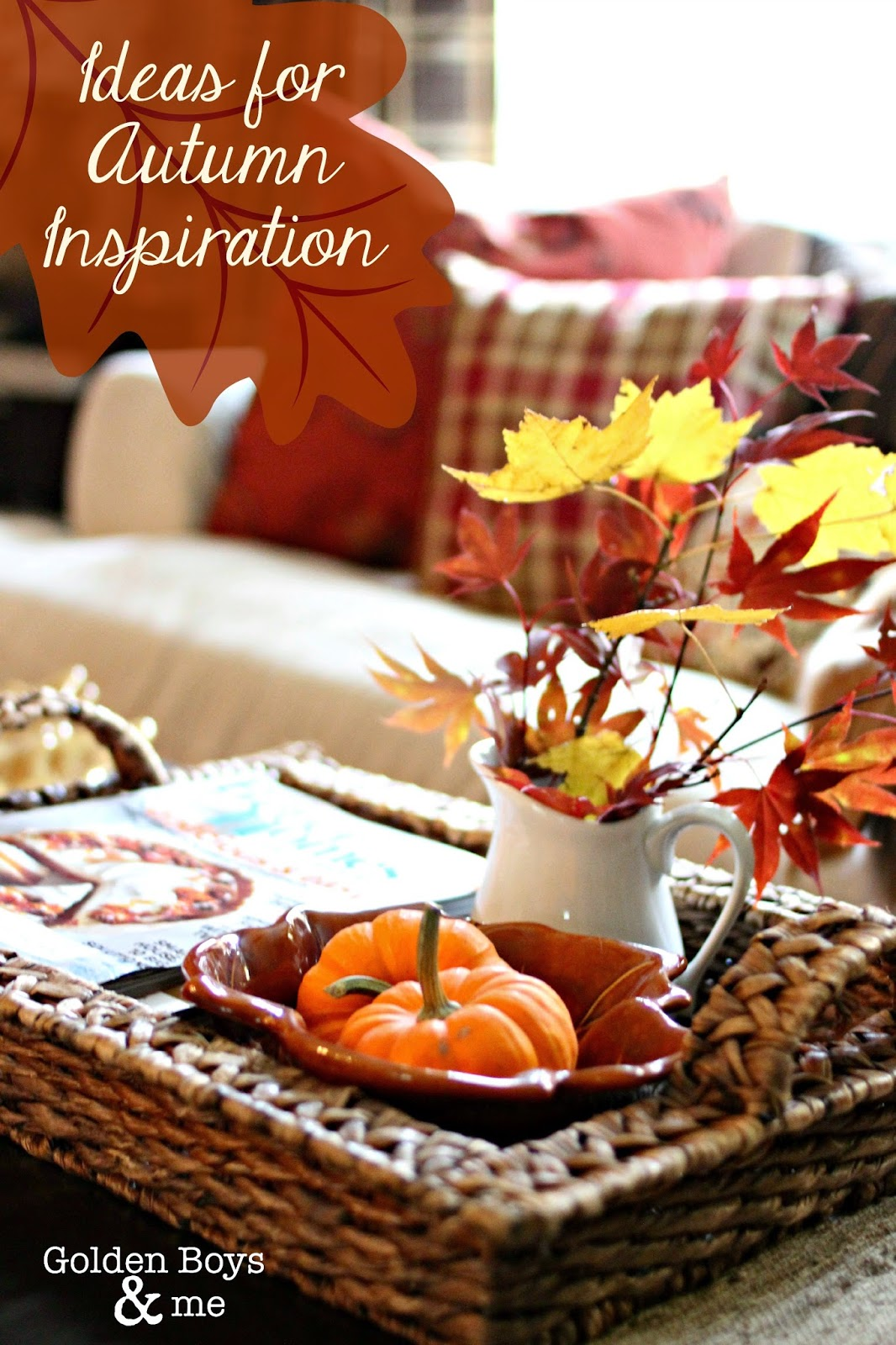Ideas for autumn inspiration www.goldenboysandme.com