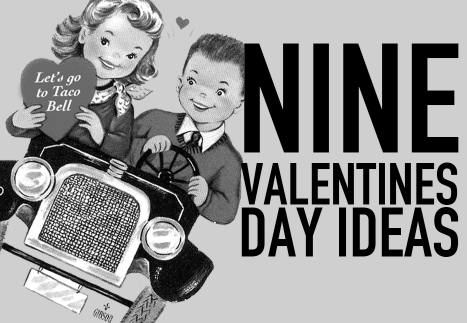 Nine Valentines Day Ideas