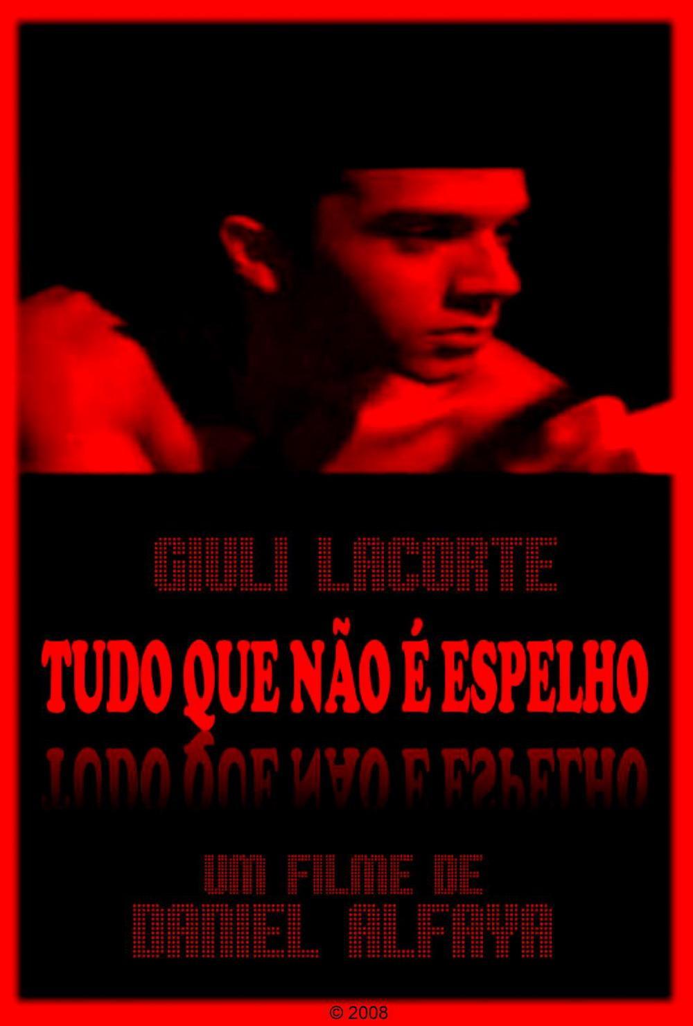 Tudo que não é Espelho (2008)