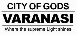 City of Gods - Varanasi , Uttar Pradesh , India
