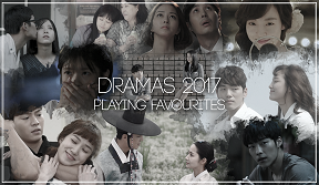 "Featured Post: ""Dramas 2017: Playing Favourites"""