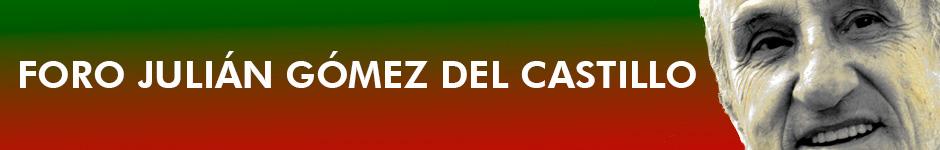 FORO JULIAN GOMEZ DEL CASTILLO