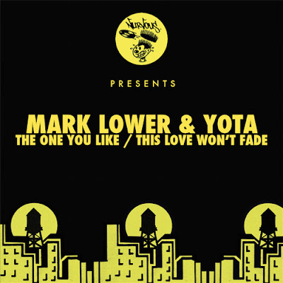 Mark Lower & Yota - This Love Won't Fade / The One You Like