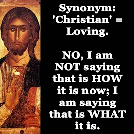 Christian = Loving [or it isn't]