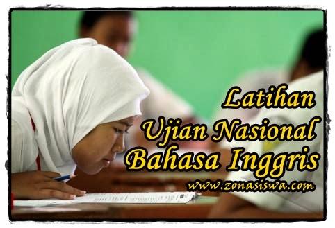 Latihan Ujian Nasional SMP/MTs Bahasa Inggris 4 | www.zonasiswa.com