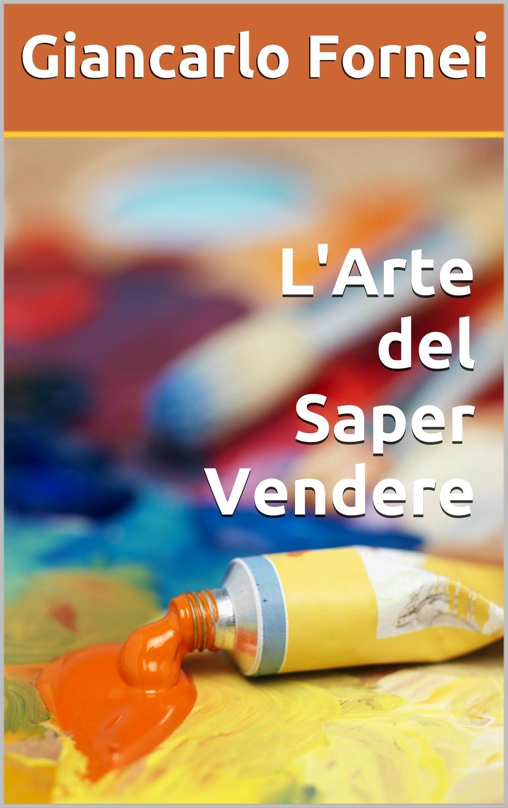 L'Arte del Saper Vendere (3 recensioni a cinque stelle su Amazon)...