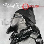 Pastor Troy – The Last Outlaw 2012