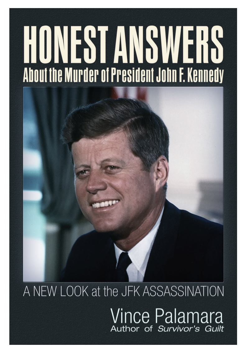 MY BEST BOOK! COMING SPRING 2021. HONEST ANSWERS ABOUT THE MURDER OF PRESIDENT JOHN F. KENNEDY