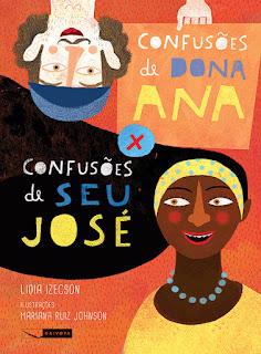 Dica de leitura - Confusões de Dona Ana x Confusões de Seu José Lidia Izecson Editora Gaivota