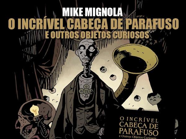 Lançamento da Editora Nemo: O Incrível Cabeça de Parafuso e Outros Objetos Curiosos de Mike Mignola