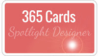 I am a Designer Spotlight at 365 Cards! :-)