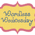 What is wordless wednesday???