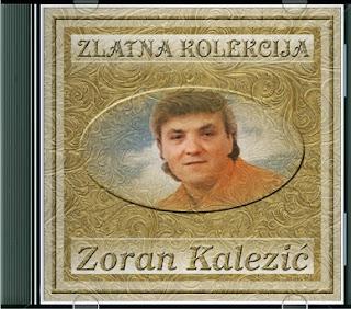 Narodna - Zabavna Muzika 2013 - Page 6 Zoran+Kalezic+-+Zlatna+Kolekcija