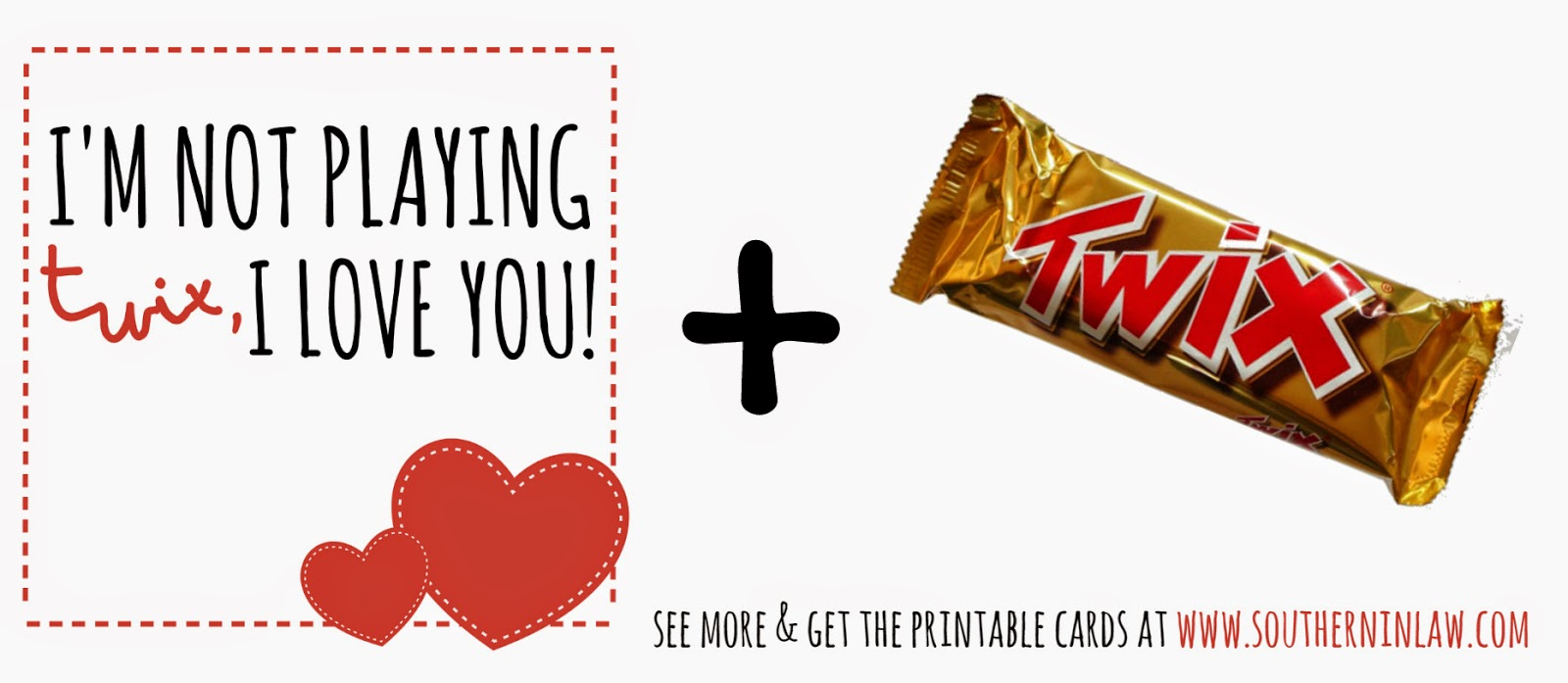 I'm not playing twix, I love you - Twix Bar Valentines Gift Idea - Punny Valentines Gift Ideas Free Printable Valentines Cards
