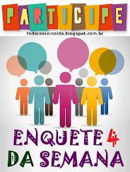 Vote na Enquete 4 da Semana!