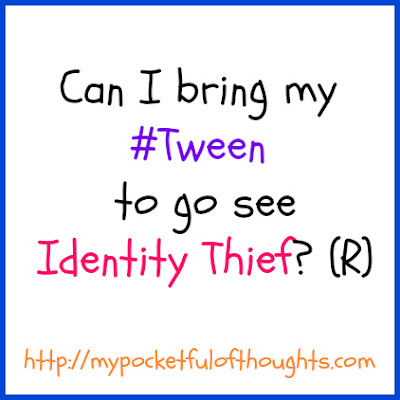 Can I bring my #tween to go see Identity Thief?