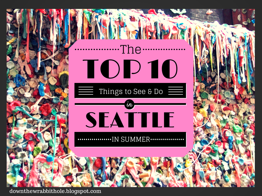 Top Things To See In Seattle In The Summer - 10 things to see and do in seattle