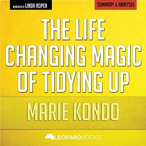 The Life-Changing Magic of Tidying Up (summary)