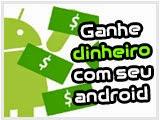 Ganhe $$ com Android.