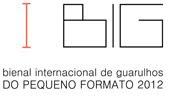 2012 - I BIG - Bienal Internacional de Guarulhos do Pequeno Formato
