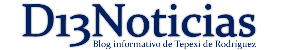 D13Noticias, Blog informativo de Tepexi de Rodríguez