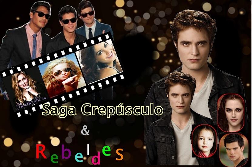 Saga Crepúsculo & RebeldeS
